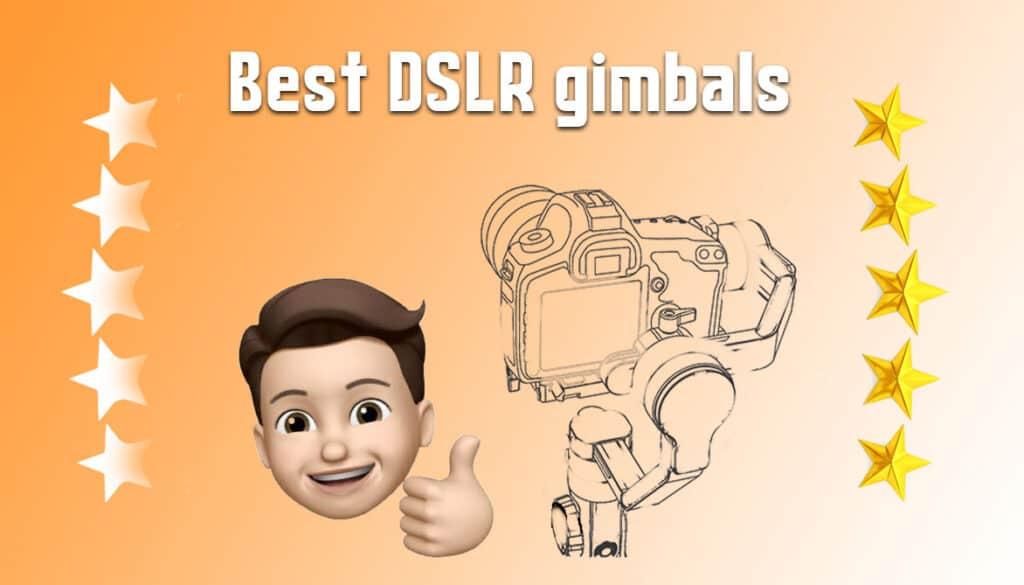 best-gimbals-for-dslr-cameras